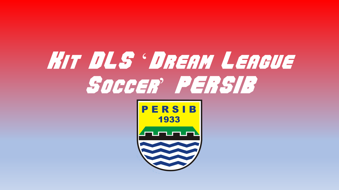Kit DLS (Dream League Soccer) Persib 2019/2020